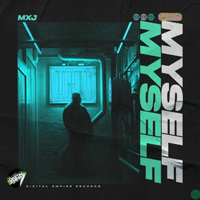 MXJ - Myself   OUT NOW