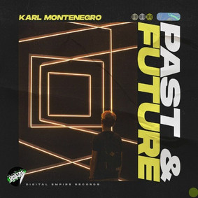 Karl Montenegro - Past & Future | OUT NOW