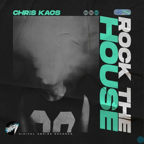 Chris Kaos - Rock The House (Extended Mix) [OUT NOW]