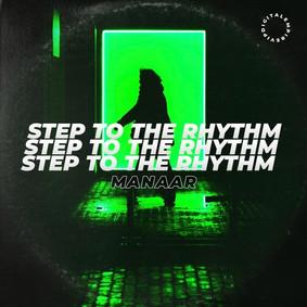 Manaar - Step to the rhythm [OUT NOW]