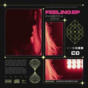Ega Ribotta & Zeth B- Feeling EP [OUT NOW]