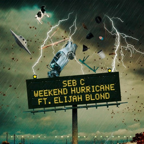 Seb C feat. Elijah Blond - Weekend Hurricane | OUT NOW