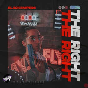 Blacksnipers - The Right| OUT NOW
