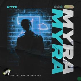 KTTK - Myra   OUT NOW