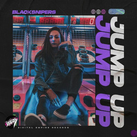 Blacksnipers - Jump Up   OUT NOW