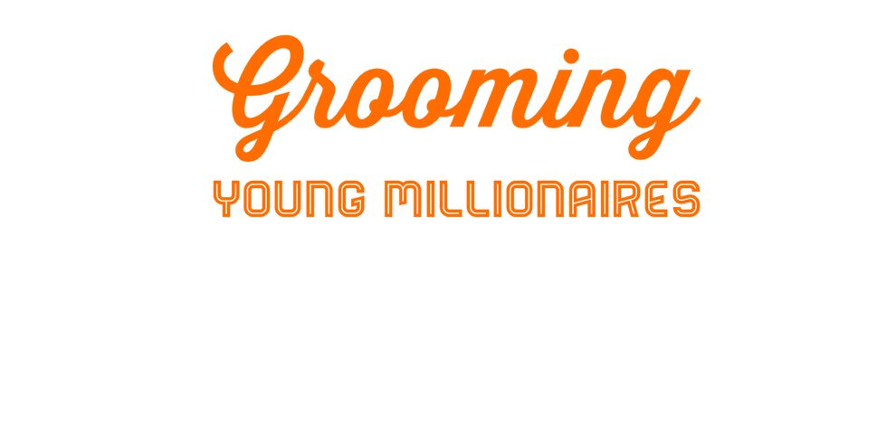 Grooming Young Millionaires