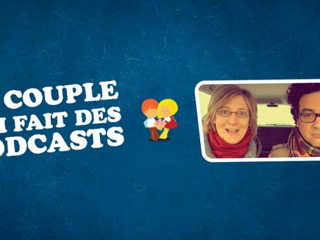 Le Couple qui fait des podcasts... ÉPISODE 9