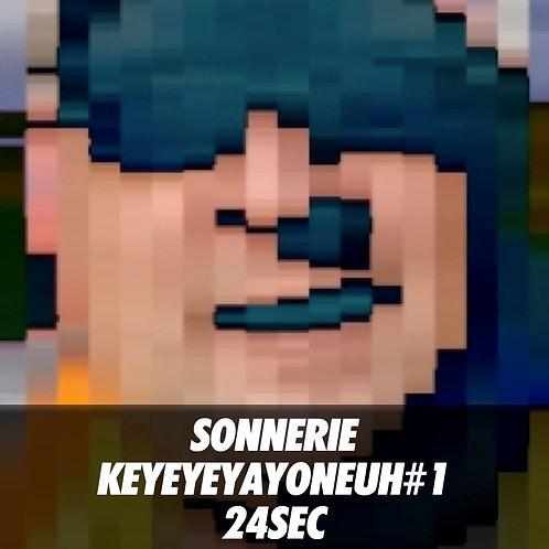 Sonnerie Keyeyeya#1: 24 secondes