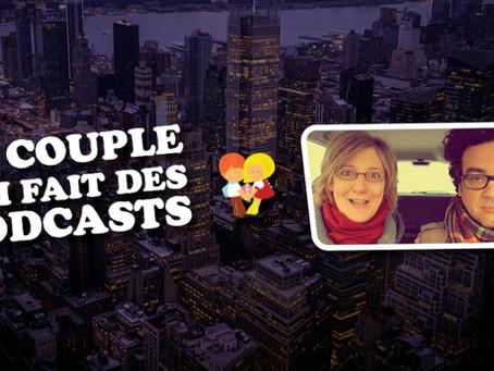 Le Couple qui fait des podcasts... ÉPISODE 3