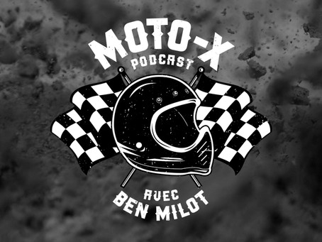 MOTO-X PODCAST AVEC BEN MILOT... C'est parti !