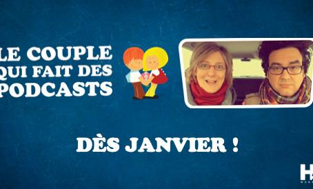 Le Couple qui fait des podcasts... DÈS JANVIER !