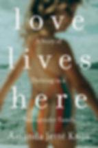 Love Lives Here.jpg