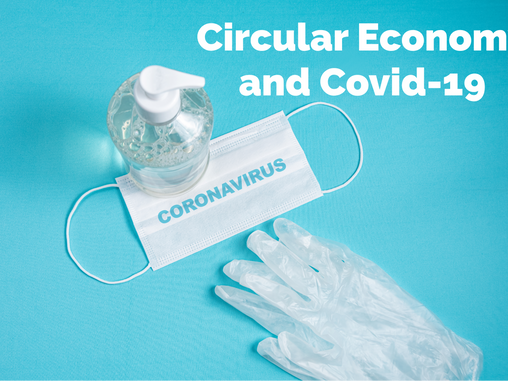 Circular economy via the lens of Covid-19