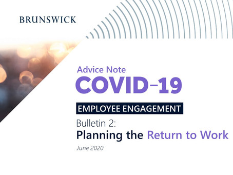 Employee Engagement, Bulletin 2: Planning the Return to Work by BRUNSWICK