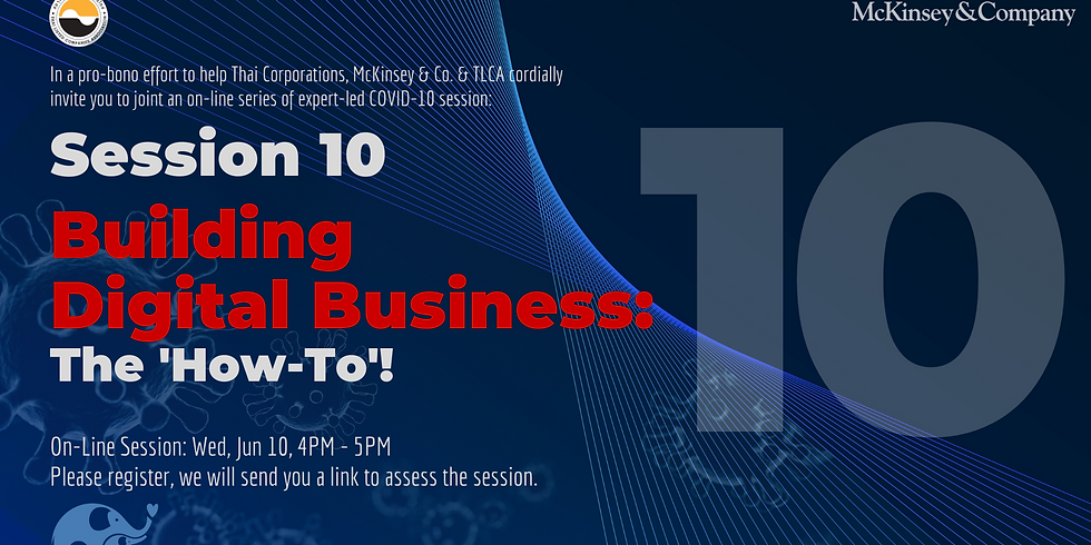 McKinsey & Co. Session 10 : Building Digital Business - The How-To!
