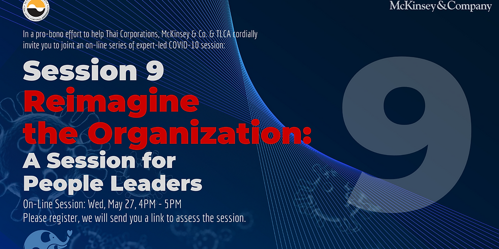 McKinsey & Co. Session 9: Reimagine the Organization - A Session for People Leaders