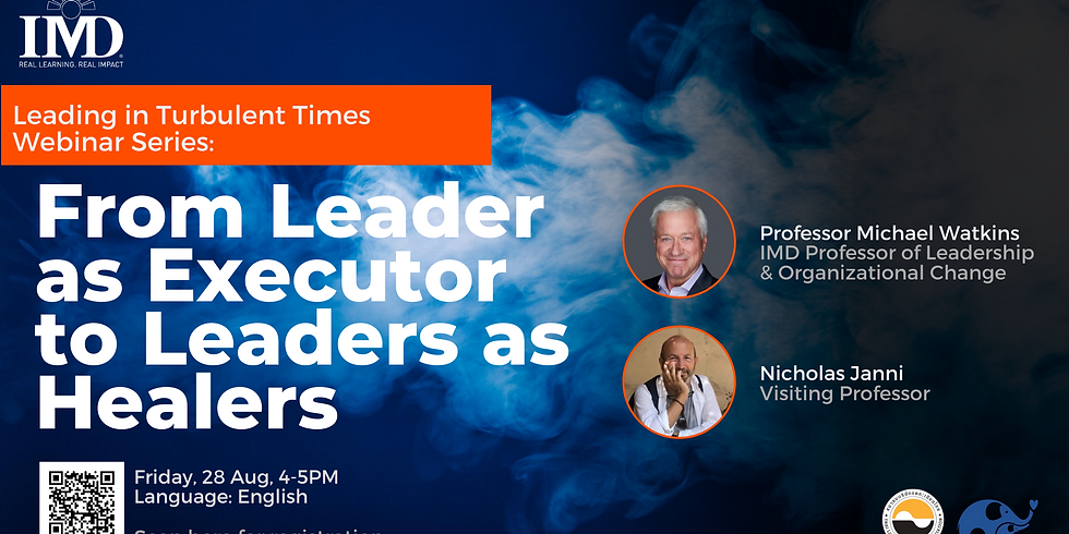 IMD Leading in Turbulent Time - From Leader as Executor to Leaders as Healers