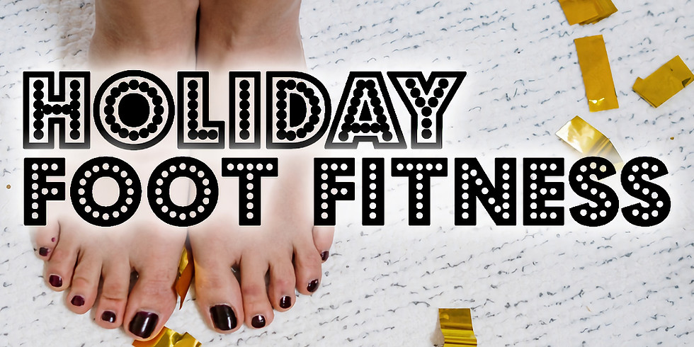 Holiday Foot Fitness with Sara Krosch
