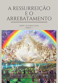 A Ressurreição e o Arrebatamento (1).jpg