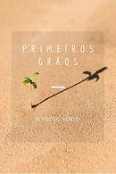 Capa_-_Primeiros_Grãos_-_JPG.jpg