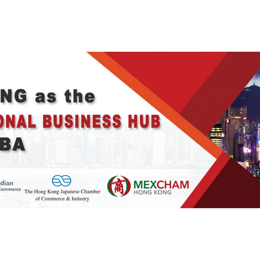 Hong Kong as the International Business Hub for the GBA