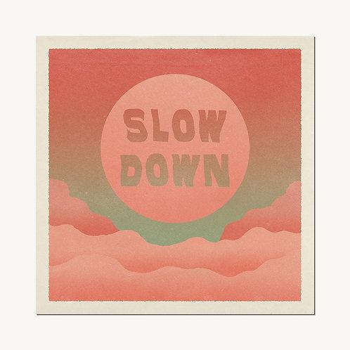 'Slow Down' Print - cai&jo