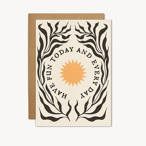 Have Fun Today and Every Day Card - cai&jo