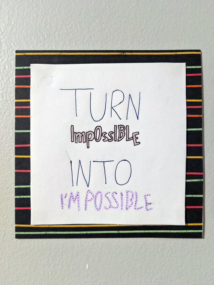 Turn Impossible Into I'm Possible