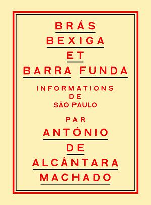 Alcântara Machado - Brás, Bexiga et Barra Funda - édition française