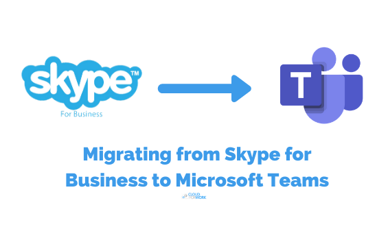 Migrating from Skype for Business to Microsoft Teams
