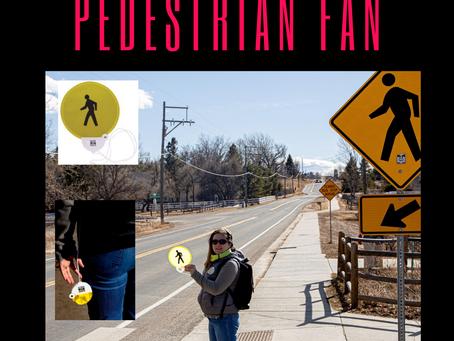 Why a Pedestrian Fan?