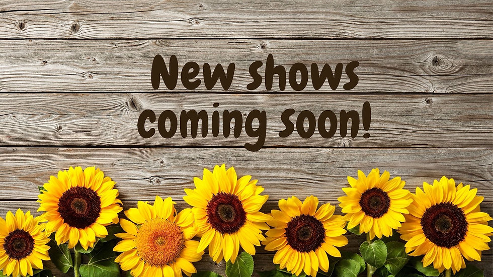 New shows coming soon80.jpg