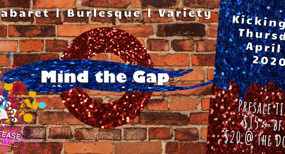 All Aboard the Burlesque Train and Mind the Gap!