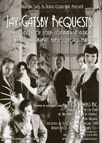 Jay Gatsby Requests... a rollicking knees up featuring the Sass and Tease Collective and all the vice of the jazz age!