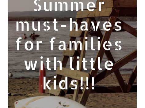 Top 5 Summer Must-Haves for Families with Little Kids