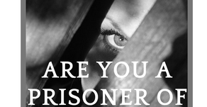Are you a prisoner of fear? (Part 2)