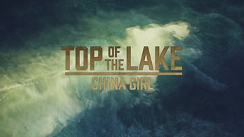 Top of the Lake: China Girl - Opening