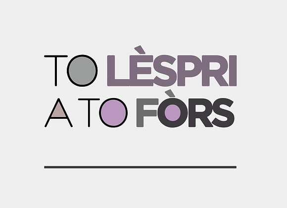 To lèspri a to fòrs