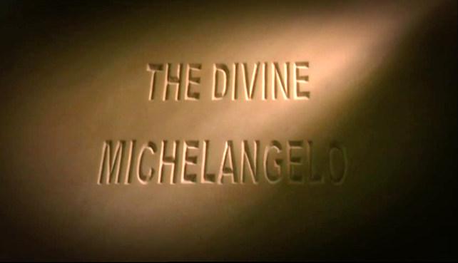 THE DIVINE MICHELANGELO - BBC1