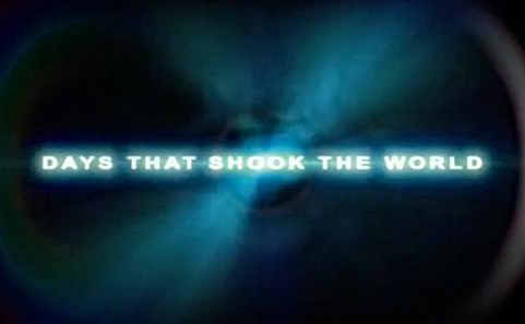 DAYS THAT SHOOK THE WORLD - BBC2