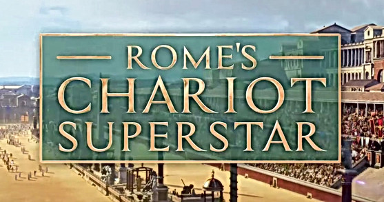 ROME'S CHARIOT SUPERSTAR - C4/RDF/SMITHSONIAN