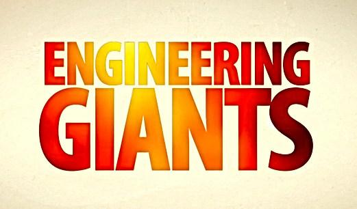 ENGINEERING GIANTS - BBC2