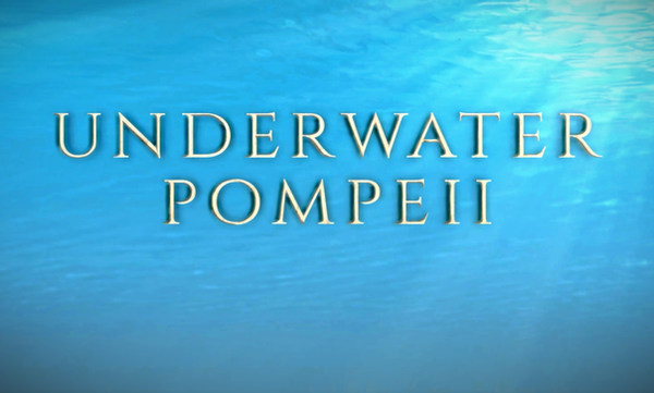 Underwater Pompeii - C4/PBS