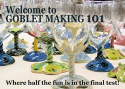 Goblet Making 101