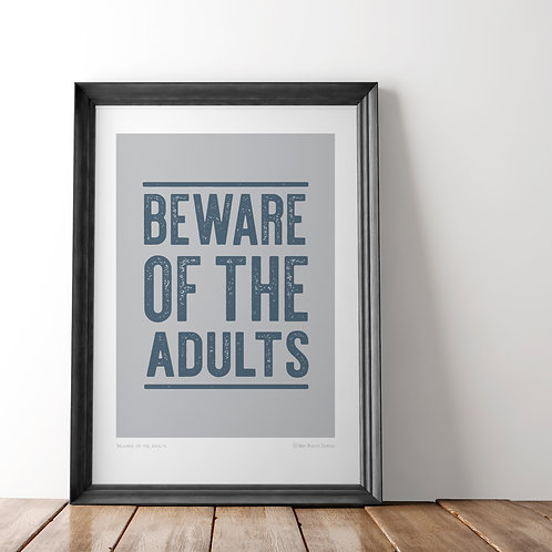 Beware of the adults