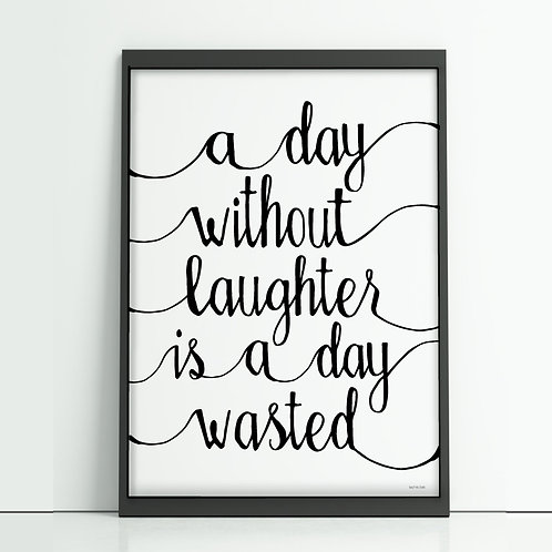 A day without laughter sale print