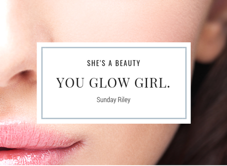 You Glow Girl! | Sunday Riley Skincare