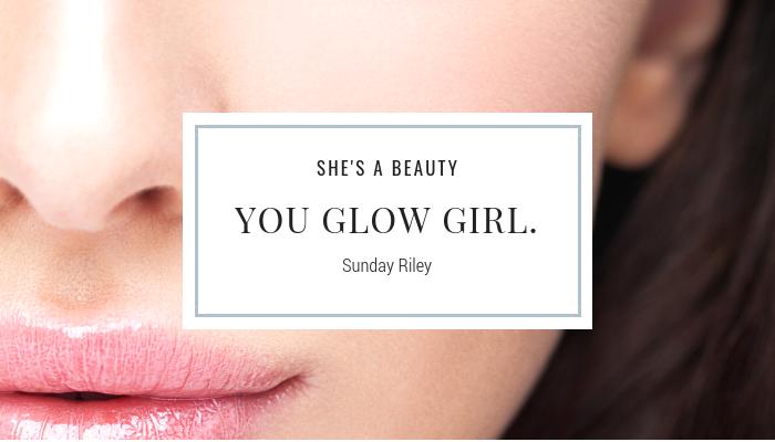 You Glow Girl! | Sunday Riley Skincare