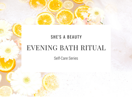 Self-Care Series: Evening Bath Ritual