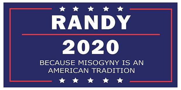 Randy Campaign Signs- Misogyny-07.jpg